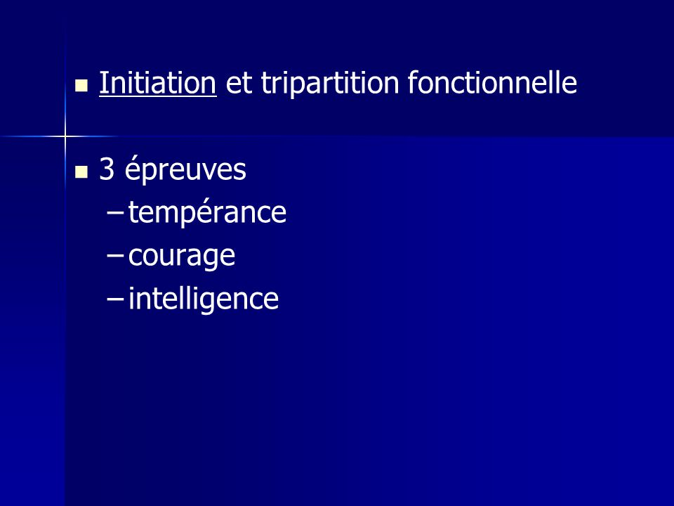 Initiation et tripartition fonctionnelle