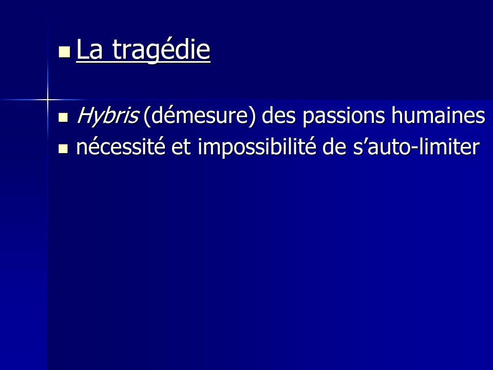 La tragédie Hybris (démesure) des passions humaines