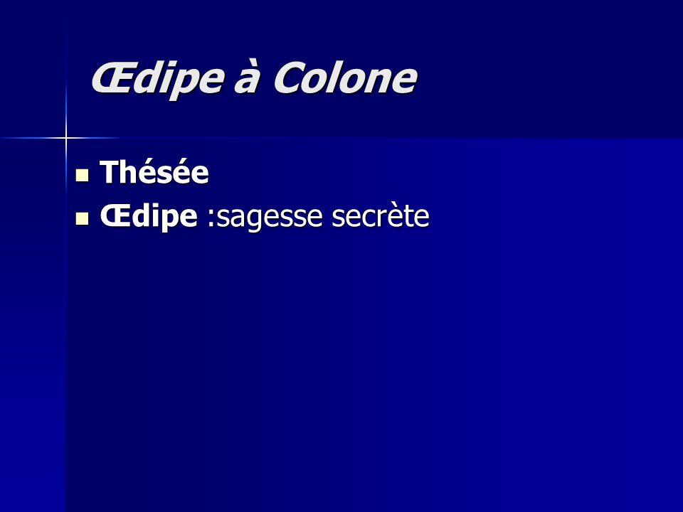 Œdipe à Colone Thésée Œdipe :sagesse secrète