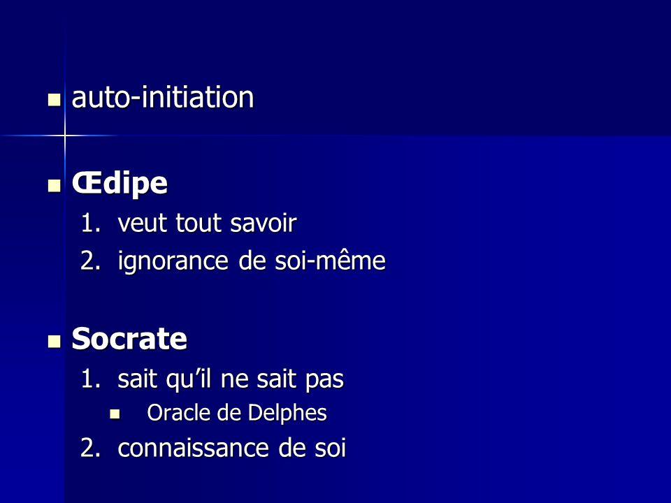 auto-initiation Œdipe Socrate veut tout savoir ignorance de soi-même