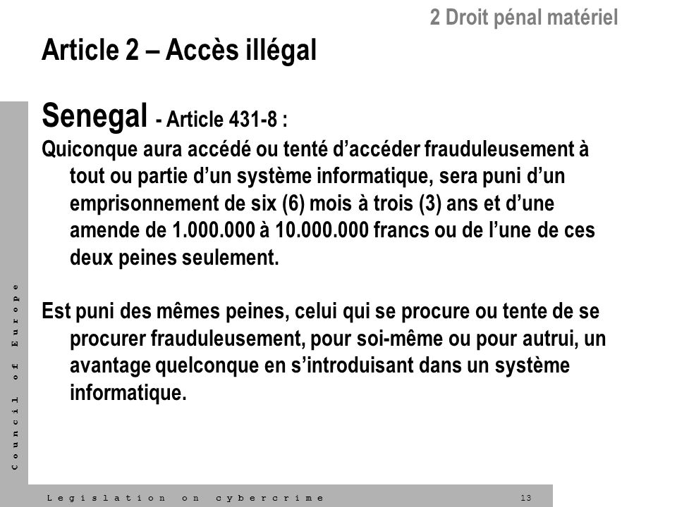 Senegal - Article 431-8 : Article 2 – Accès illégal