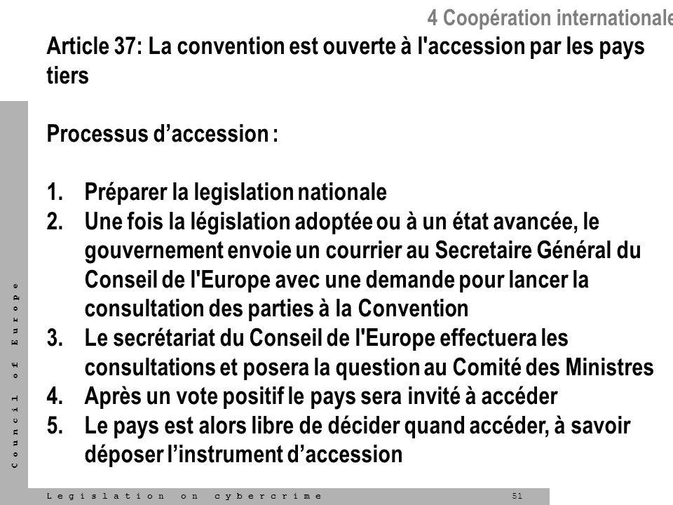 Article 37: La convention est ouverte à l accession par les pays tiers