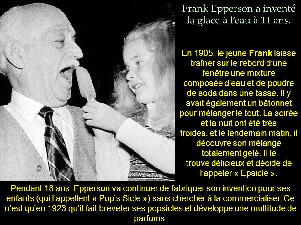 Frank Epperson a inventé la glace à l'eau à 11 ans.