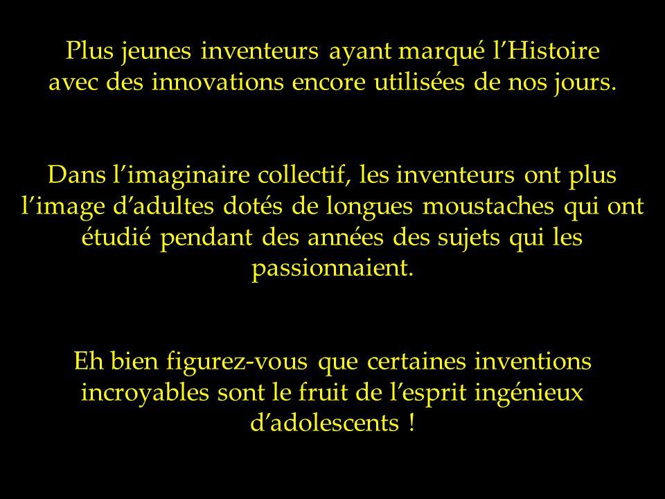 Plus jeunes inventeurs ayant marqué l'Histoire