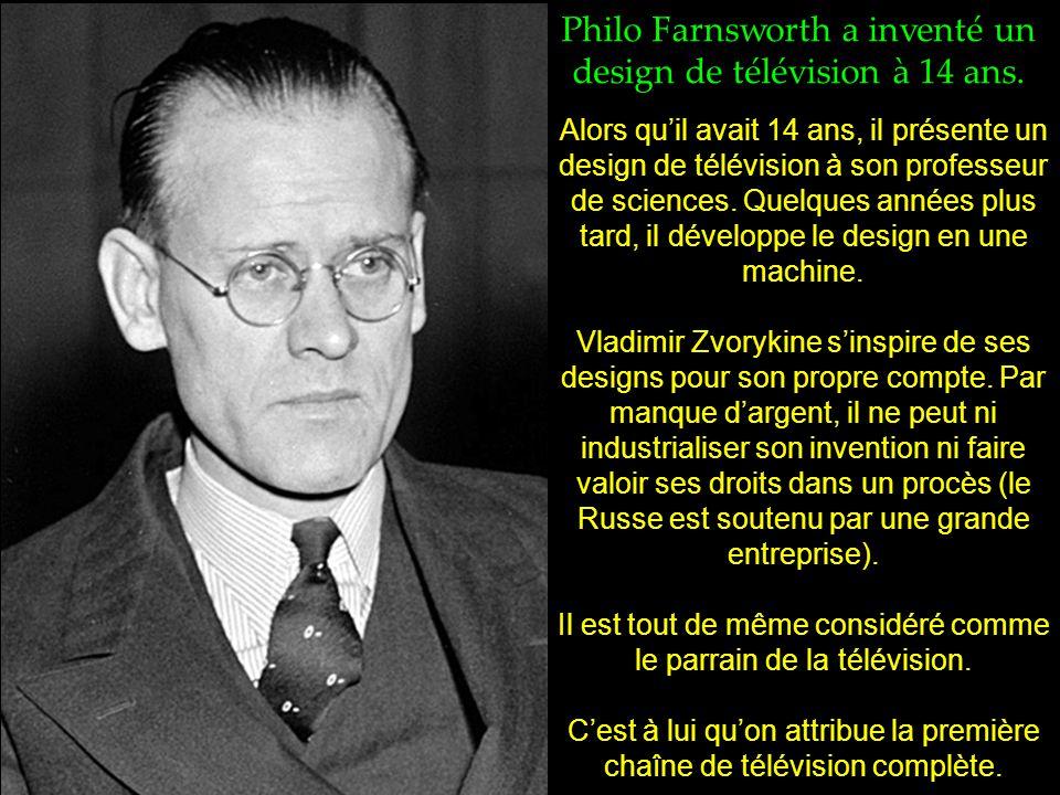 Philo Farnsworth a inventé un design de télévision à 14 ans.
