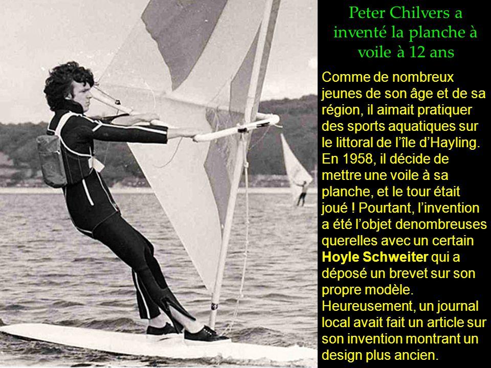 Peter Chilvers a inventé la planche à voile à 12 ans