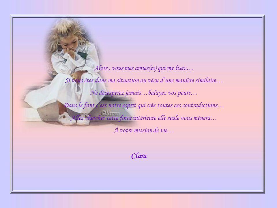Clara Alors , vous mes amies(es) qui me lisez…