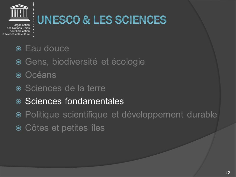 UNESCO & LES SCIENCES Eau douce Gens, biodiversité et écologie Océans