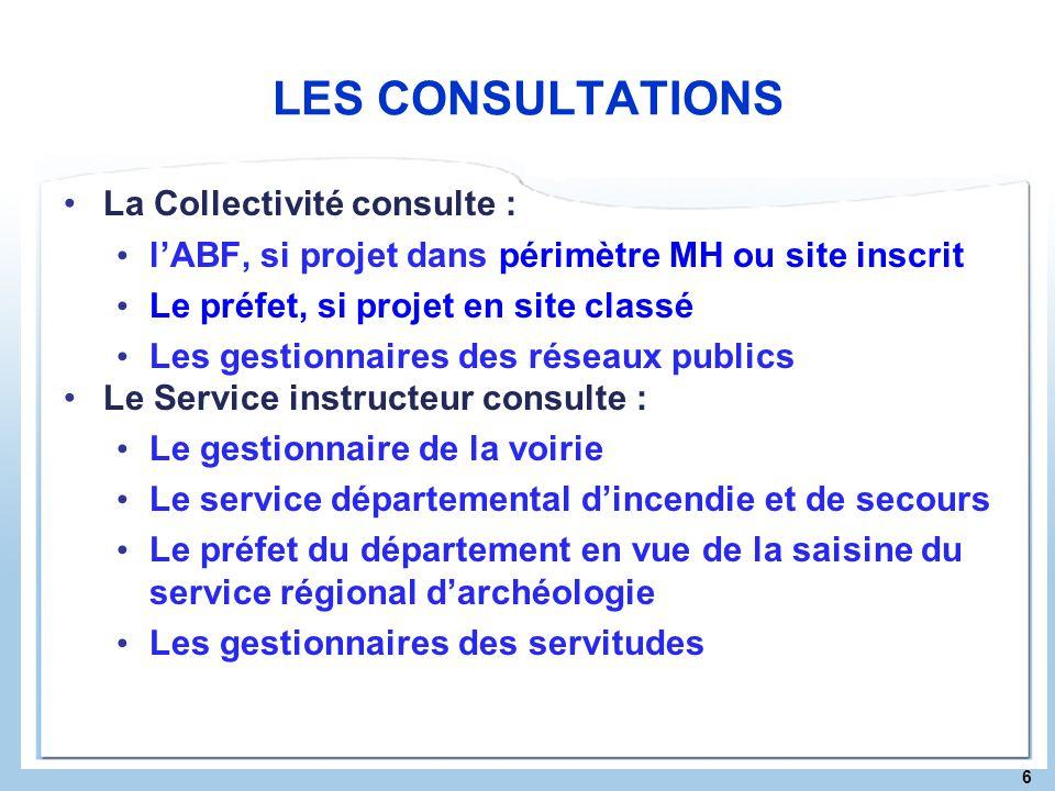 LES CONSULTATIONS La Collectivité consulte :