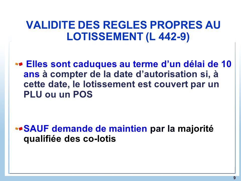 VALIDITE DES REGLES PROPRES AU LOTISSEMENT (L 442-9)