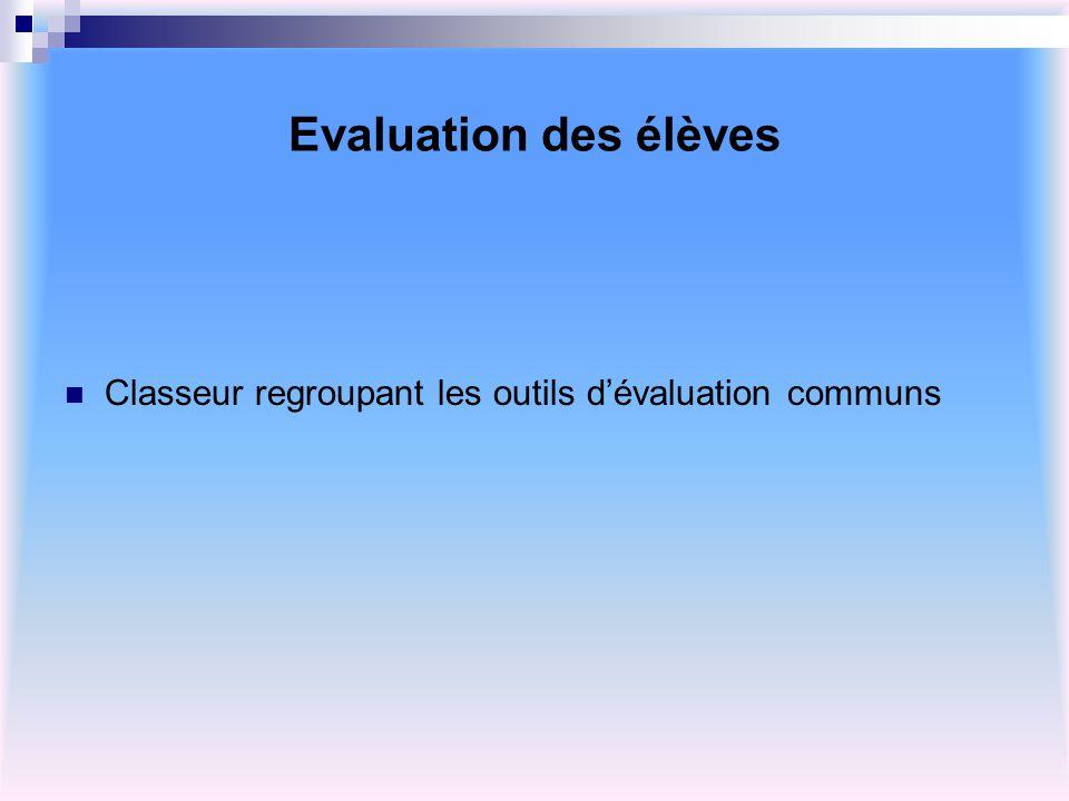 Evaluation des élèves Classeur regroupant les outils d'évaluation communs
