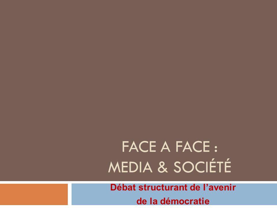Face A Face : MEDIA & SOCIÉTÉ