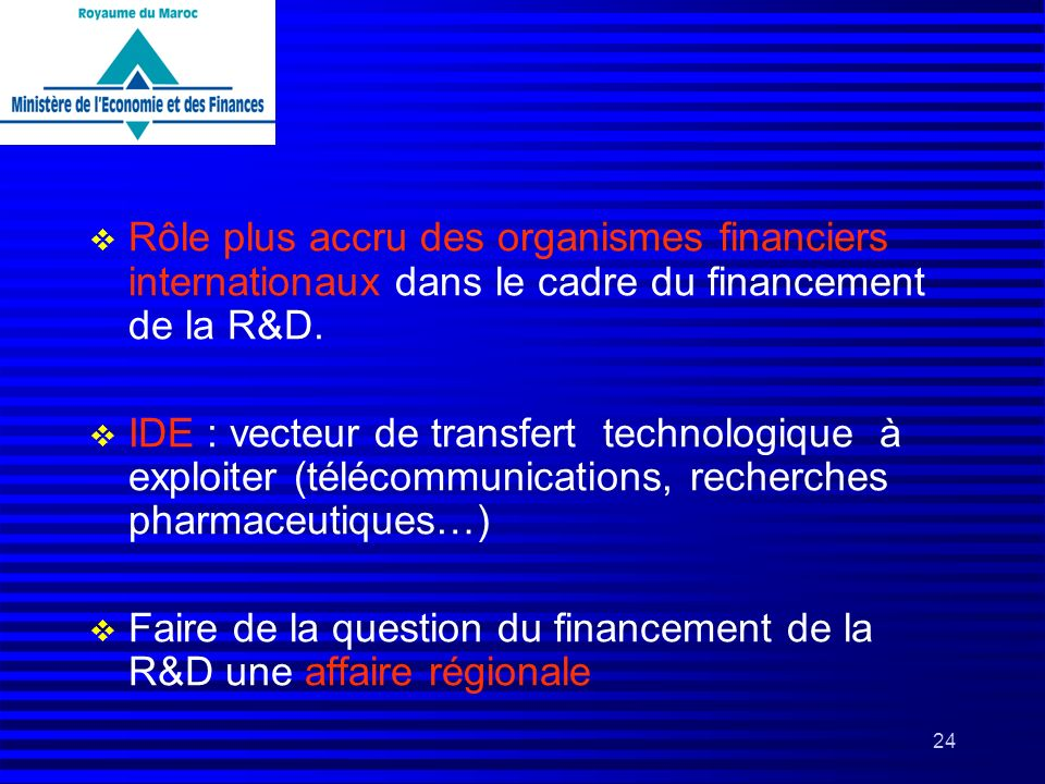 Rôle plus accru des organismes financiers internationaux dans le cadre du financement de la R&D.