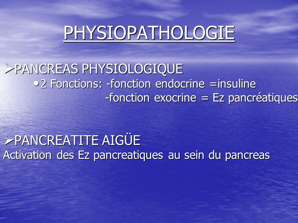 PHYSIOPATHOLOGIE PANCREAS PHYSIOLOGIQUE PANCREATITE AIGÜE