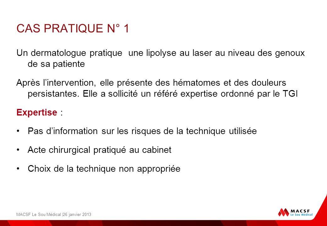 CAS PRATIQUE N° 1 Un dermatologue pratique une lipolyse au laser au niveau des genoux de sa patiente.