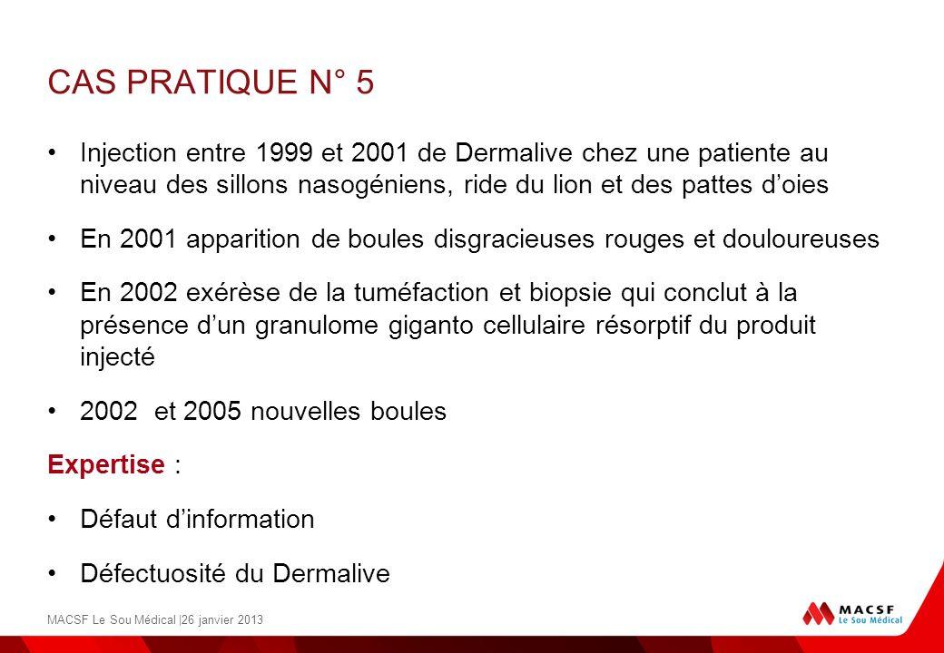 CAS PRATIQUE N° 5Injection entre 1999 et 2001 de Dermalive chez une patiente au niveau des sillons nasogéniens, ride du lion et des pattes d'oies.