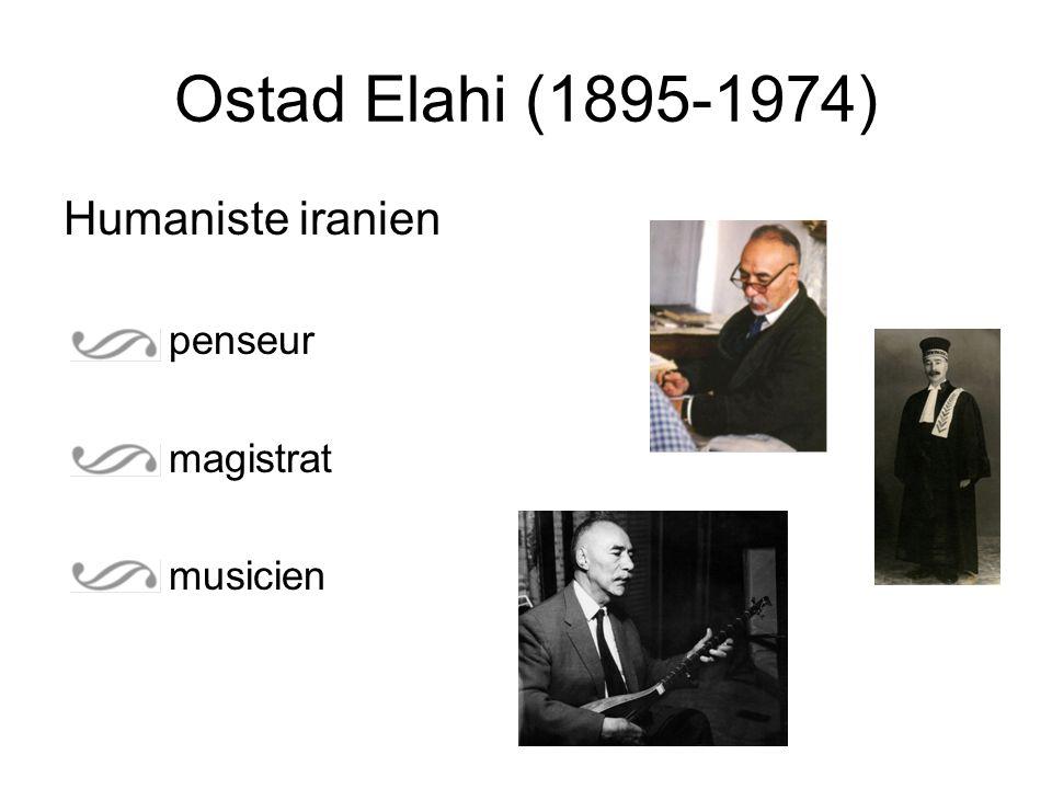 Ostad Elahi (1895-1974) Humaniste iranien penseur magistrat musicien