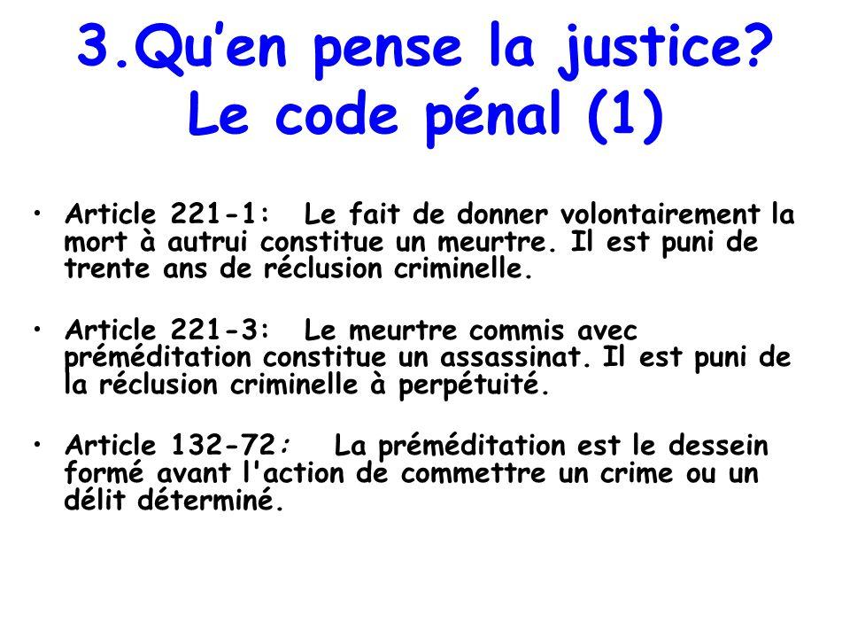 3.Qu'en pense la justice Le code pénal (1)