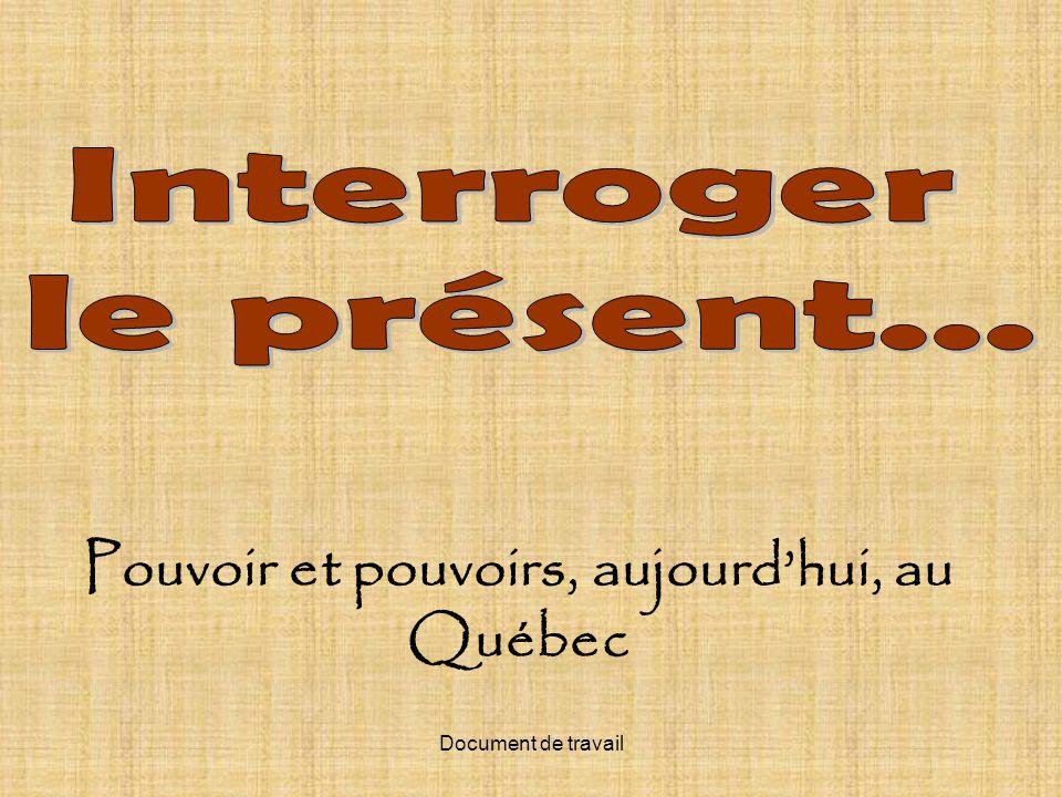 Pouvoir et pouvoirs, aujourd'hui, au Québec