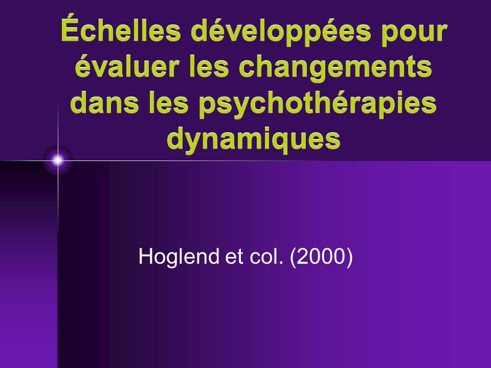 Échelles développées pour évaluer les changements dans les psychothérapies dynamiques