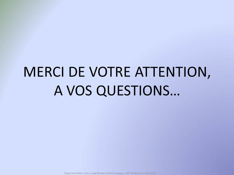 MERCI DE VOTRE ATTENTION, A VOS QUESTIONS…