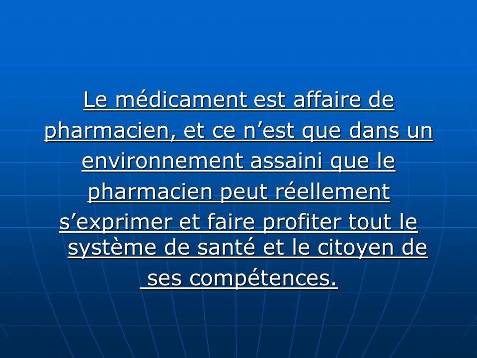 Le médicament est affaire de pharmacien, et ce n'est que dans un
