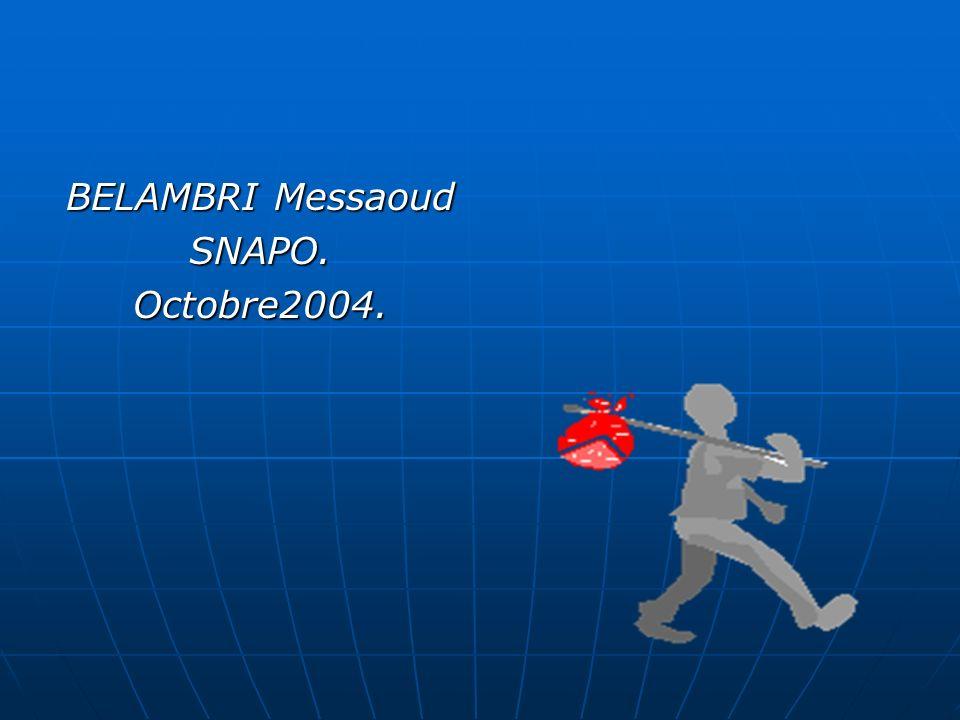 BELAMBRI Messaoud SNAPO. Octobre2004.
