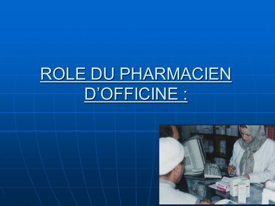 ROLE DU PHARMACIEN D'OFFICINE :