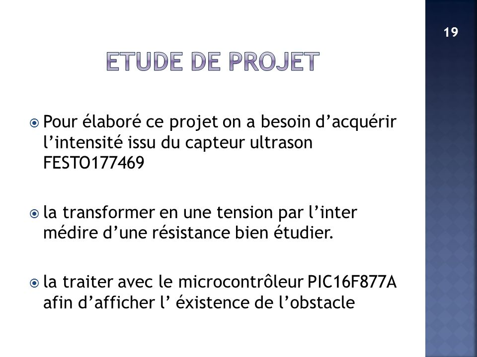 ETUDE DE PROJET 19. Pour élaboré ce projet on a besoin d'acquérir l'intensité issu du capteur ultrason FESTO177469.