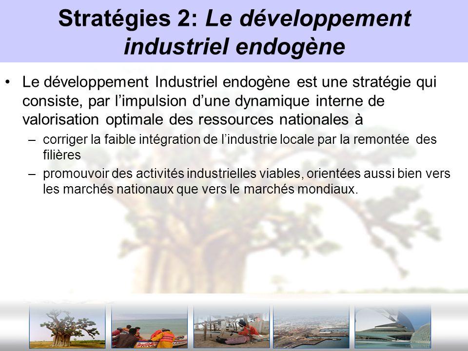 Stratégies 2: Le développement industriel endogène