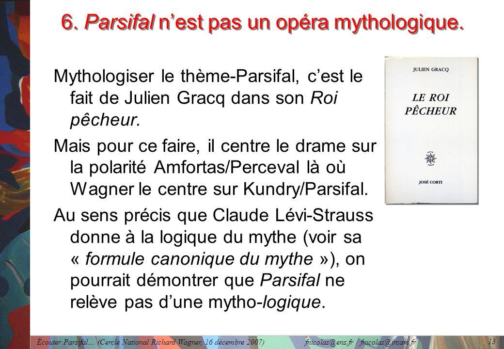 6. Parsifal n'est pas un opéra mythologique.