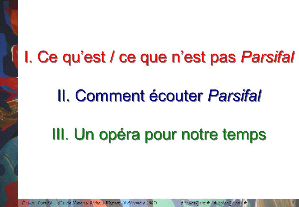 I. Ce qu'est / ce que n'est pas Parsifal II