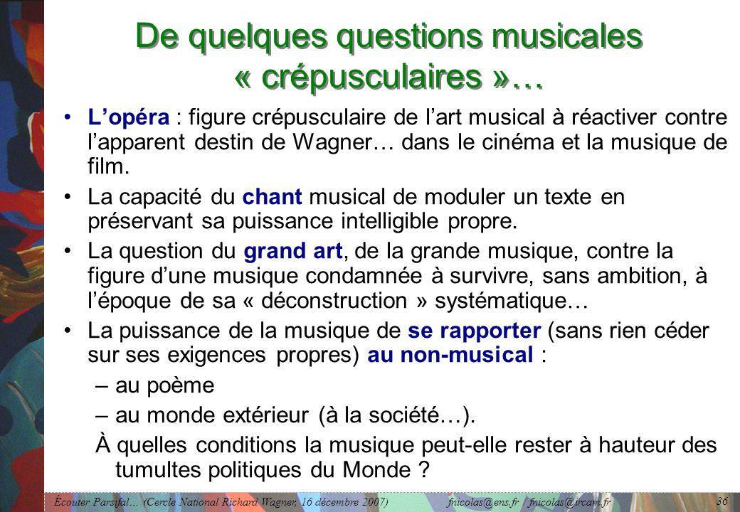 De quelques questions musicales « crépusculaires »…