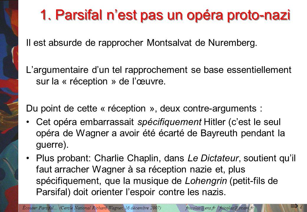 1. Parsifal n'est pas un opéra proto-nazi