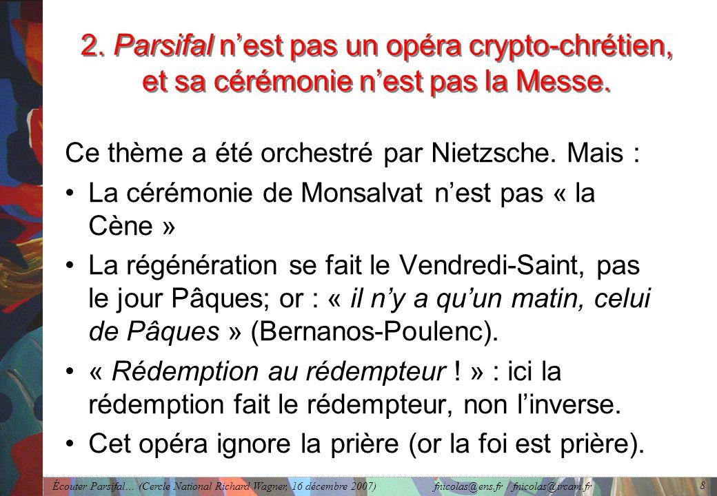 2. Parsifal n'est pas un opéra crypto-chrétien, et sa cérémonie n'est pas la Messe.