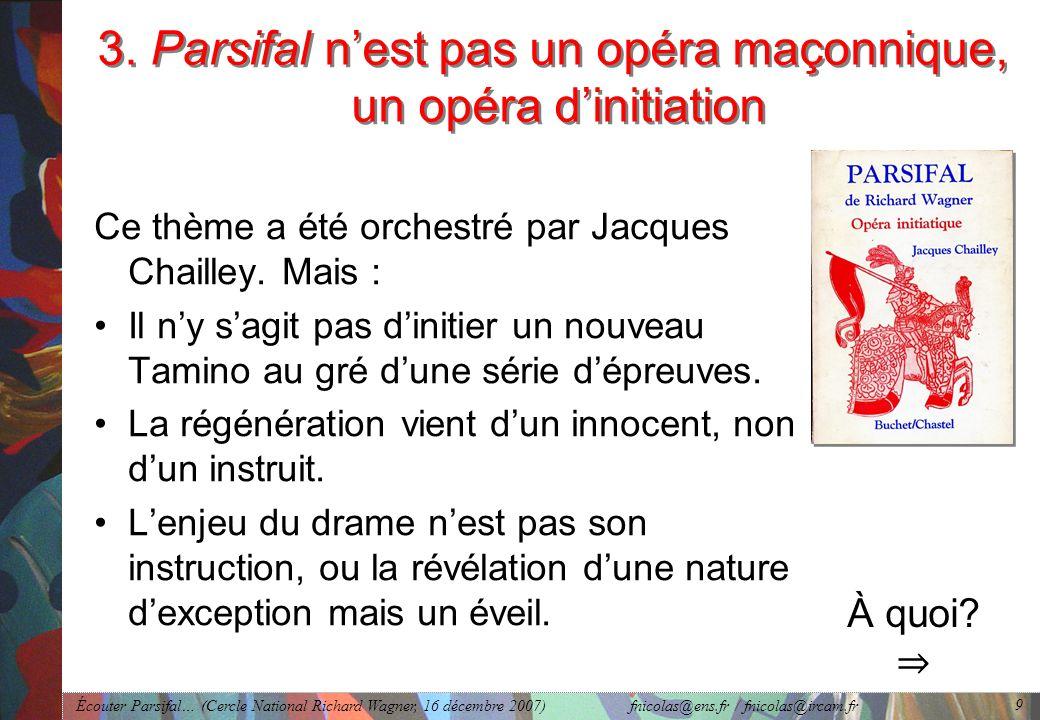 3. Parsifal n'est pas un opéra maçonnique, un opéra d'initiation