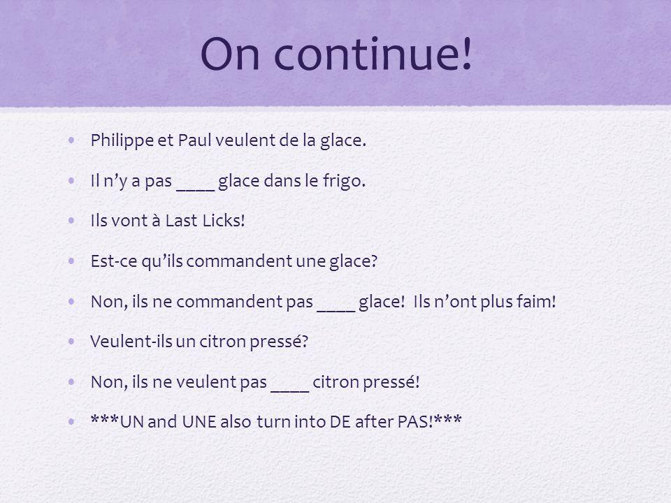 On continue! Philippe et Paul veulent de la glace.
