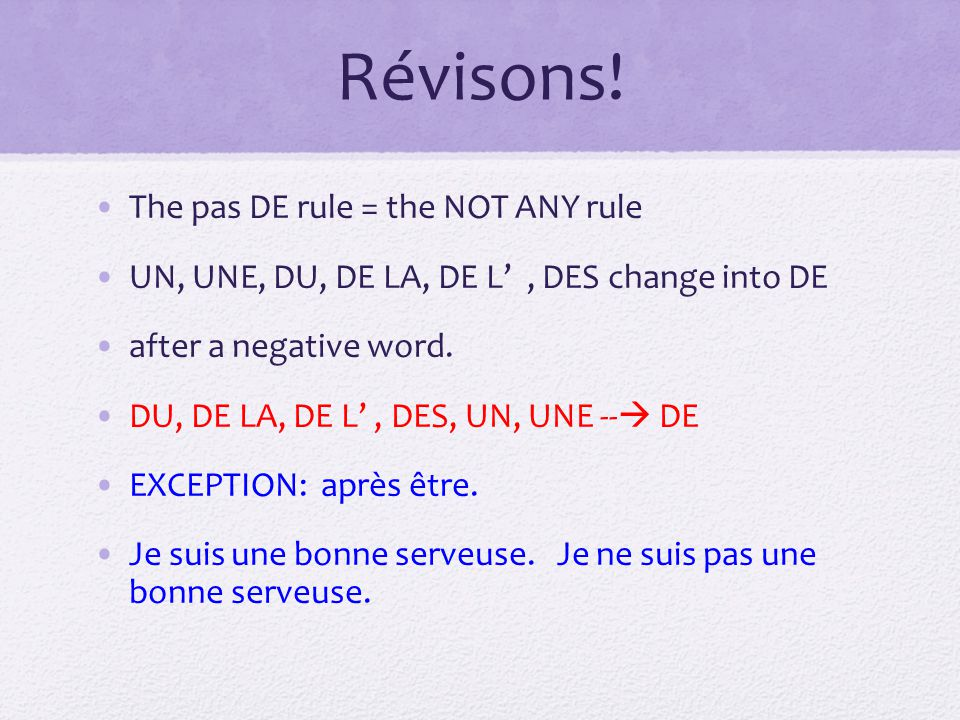 Révisons! The pas DE rule = the NOT ANY rule