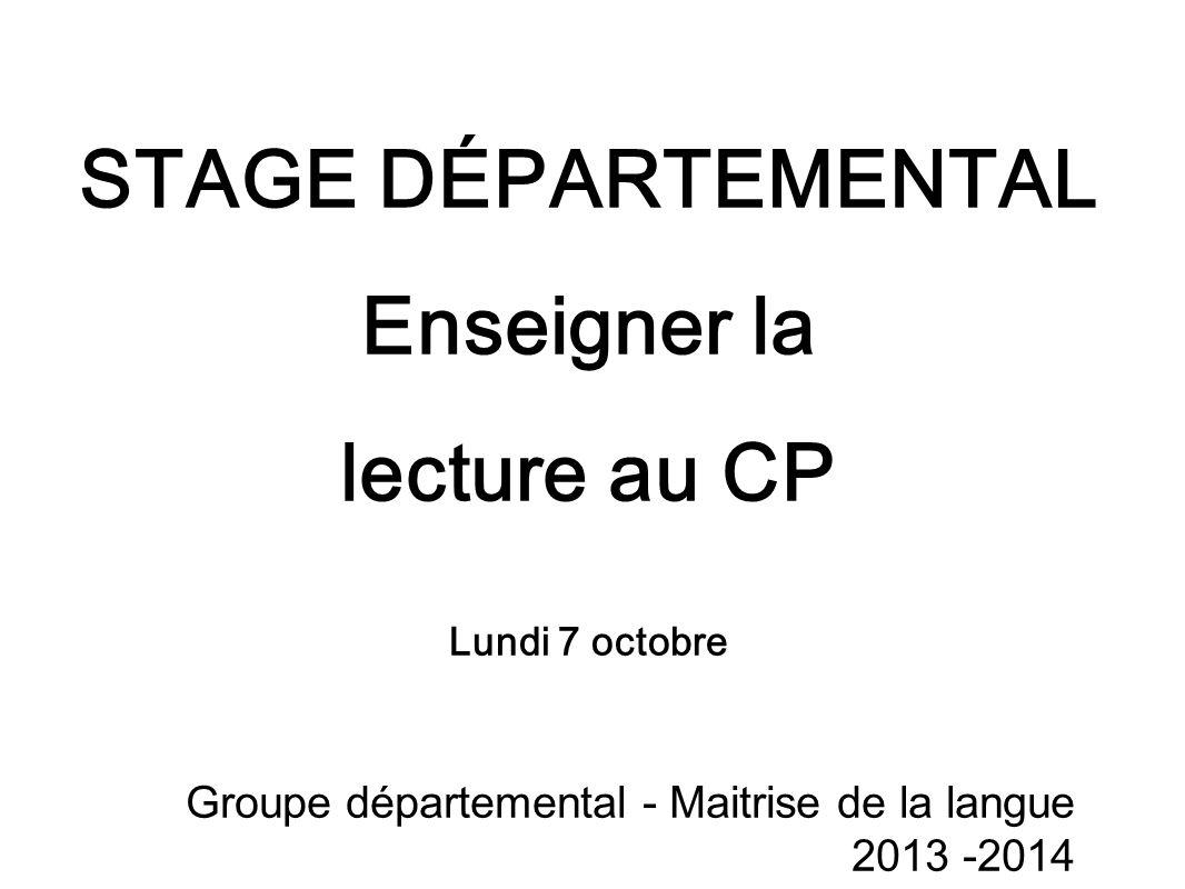 STAGE DÉPARTEMENTAL Enseigner la lecture au CP