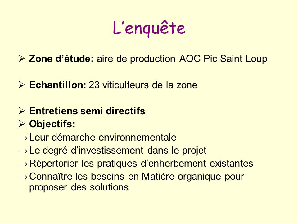 L'enquête Zone d'étude: aire de production AOC Pic Saint Loup