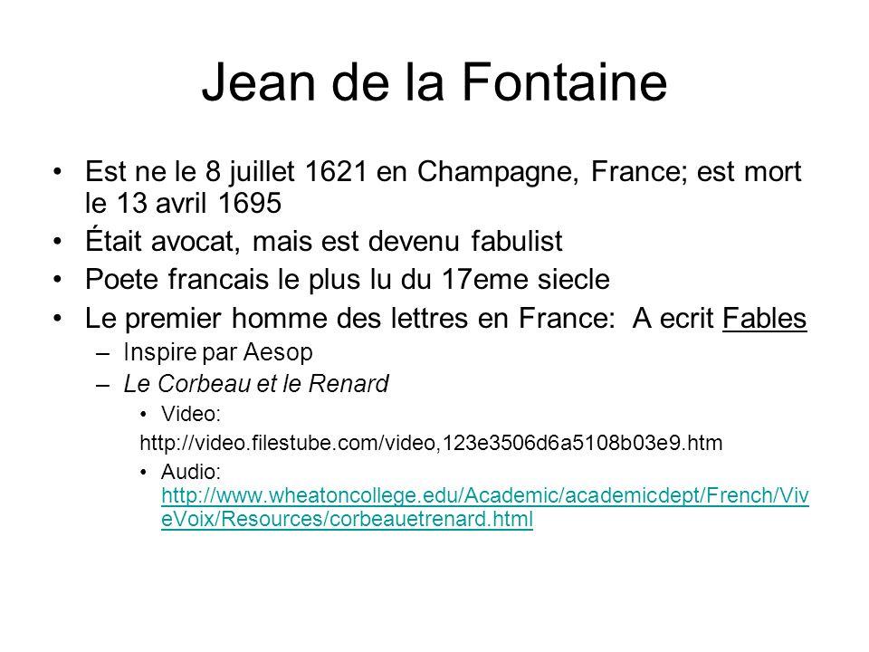 Jean de la Fontaine Est ne le 8 juillet 1621 en Champagne, France; est mort le 13 avril 1695. Était avocat, mais est devenu fabulist.