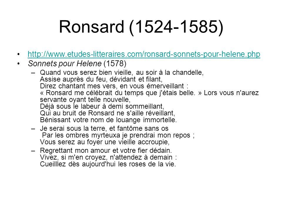Ronsard (1524-1585) http://www.etudes-litteraires.com/ronsard-sonnets-pour-helene.php. Sonnets pour Helene (1578)