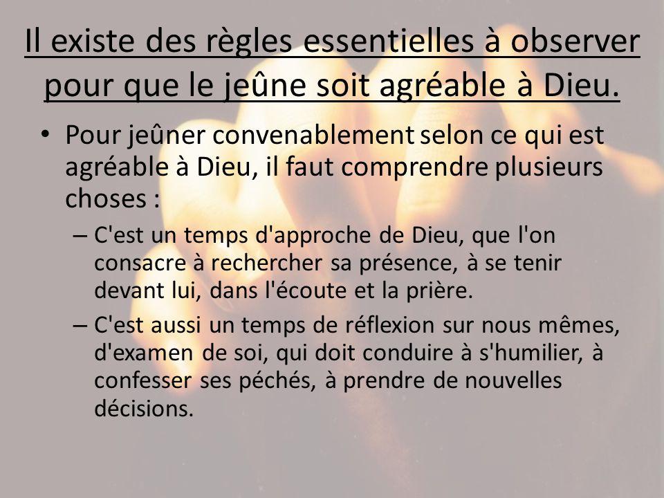 Il existe des règles essentielles à observer pour que le jeûne soit agréable à Dieu.