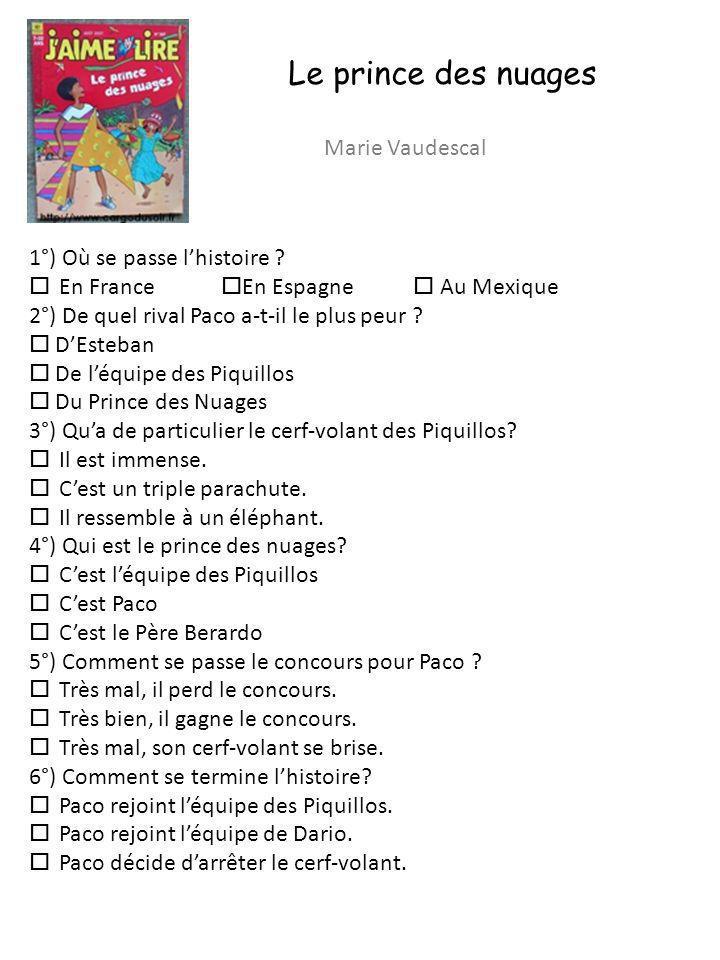 Le prince des nuages Marie Vaudescal 1°) Où se passe l'histoire