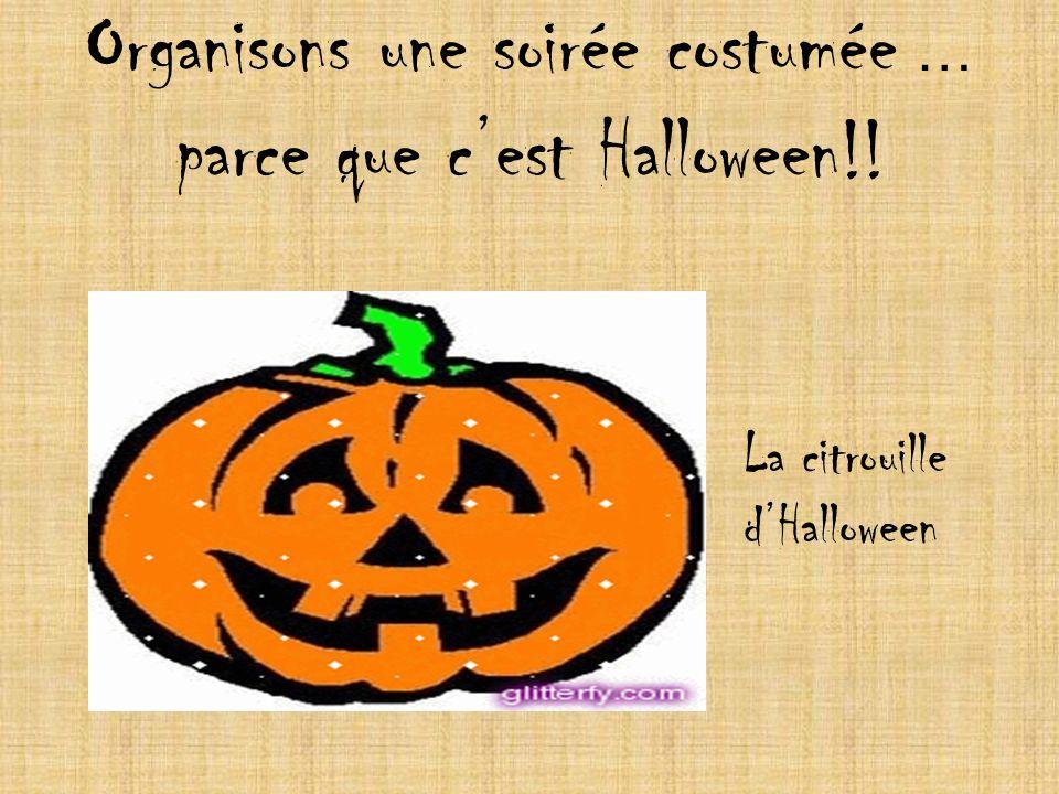Organisons une soirée costumée … parce que c'est Halloween!!