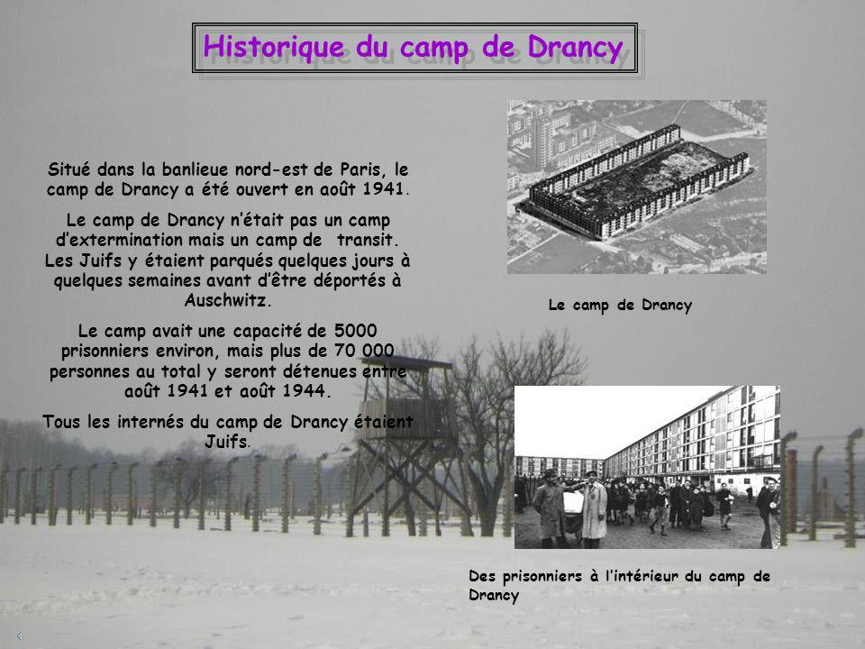 Tous les internés du camp de Drancy étaient Juifs.