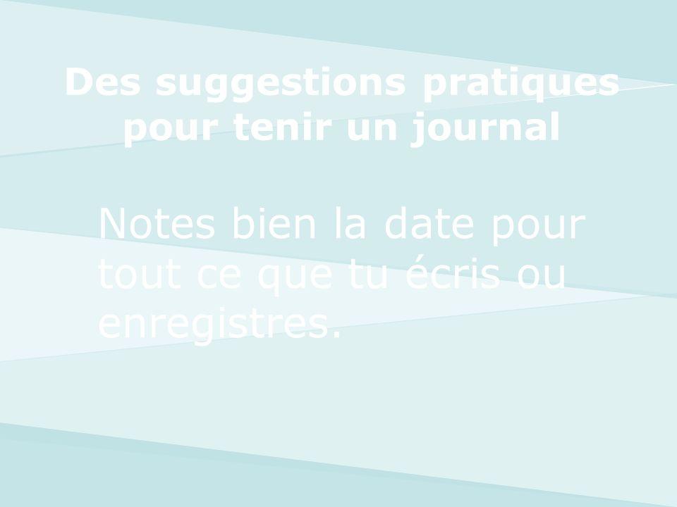 Des suggestions pratiques pour tenir un journal