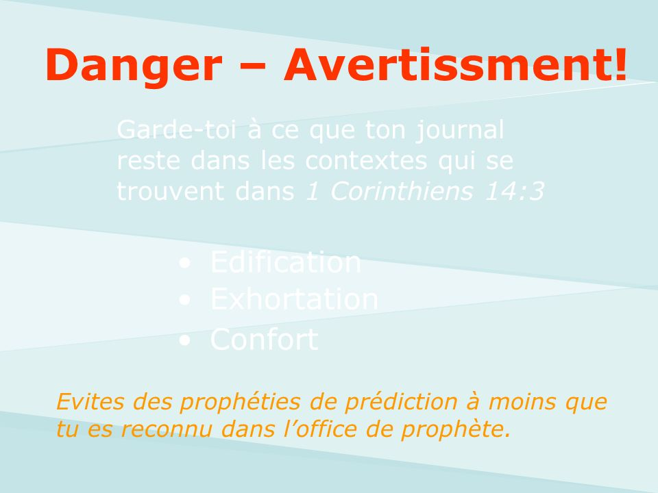 Danger – Avertissment! Edification Exhortation Confort