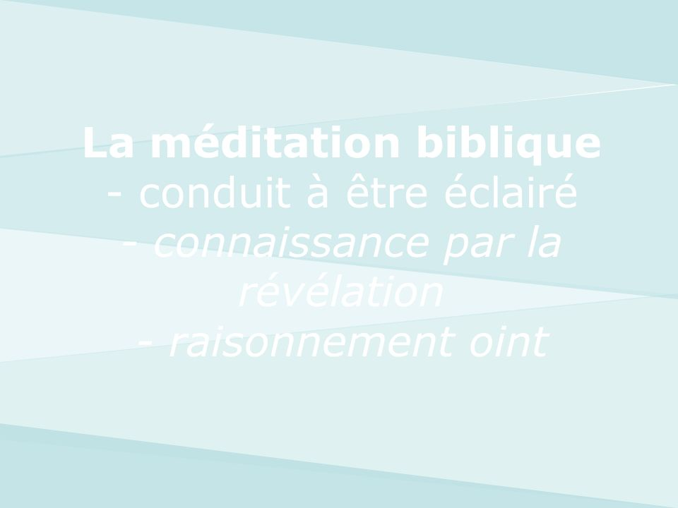 La méditation biblique - conduit à être éclairé - connaissance par la révélation