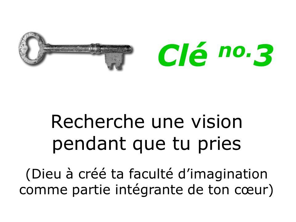 Recherche une vision pendant que tu pries